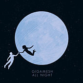All Night by Gigamesh