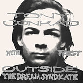 Outside the Dream Syndicate by Tony Conrad