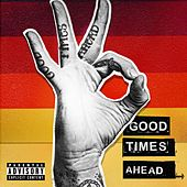 Good Times Ahead by GTA