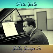 Jolly Jumps In (Remastered 2016) di Pete Jolly