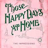 Those Happy Days At Home de The Impressions