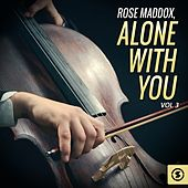 Alone With You, Vol. 3 von Rose Maddox