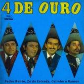 4 de Ouro von Pedro Bento e Ze da Estrada