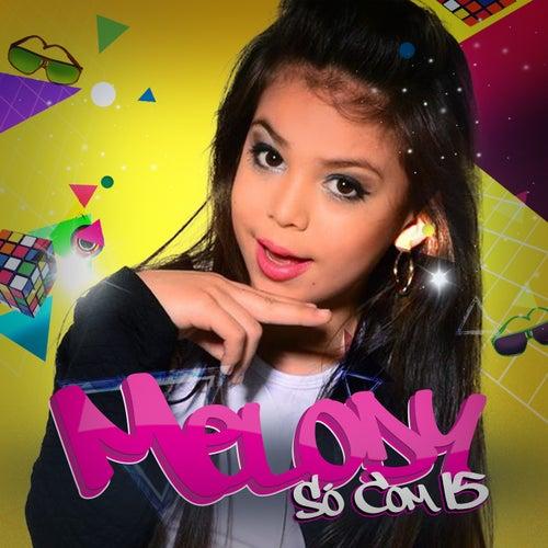 Só Com 15 by Melody