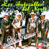Baltazar Diaz by Los Intocables Del Norte