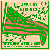 That's How We're Living (Remixes) by Jeb Loy Nichols