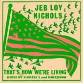 That's How We're Living (Remixes) von Jeb Loy Nichols