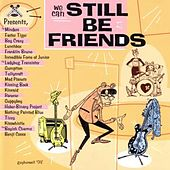 We Can Still Be Friends by Various Artists