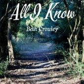 All I Know von Beth Crowley