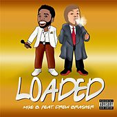 Loaded (feat. Drew Brasher) by Mike B./Mr. Stayready