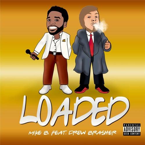 Loaded (feat. Drew Brasher) by Mike B./Mr. Stayready