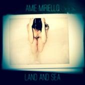 Land and Sea by Amie Miriello
