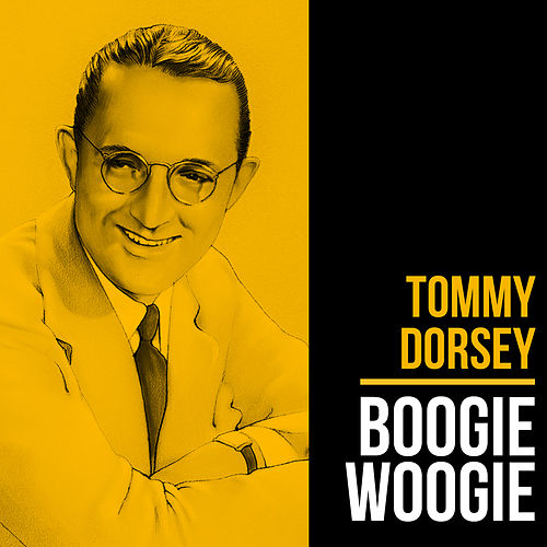 Boogie Woogie by Tommy Dorsey