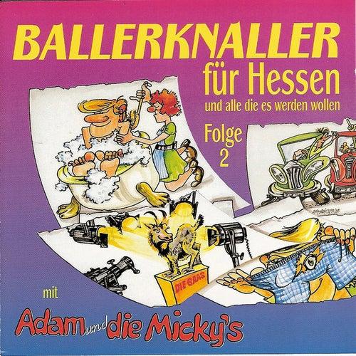 Ballerknaller Für Hessen Und Alle Die Es Werden Wollen Folge 2 by Adam und Die Micky''s