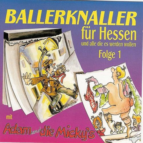 Ballerknaller Für Hessen Und Alle Die Es Werden Wollen Folge 1 by Adam und Die Micky''s