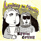 Legless in Manila by Kevin Coyne