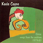 Elvira: Songs From The Archives 1979-83 by Kevin Coyne