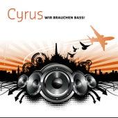 Wir brauchen Bass by Cyrus