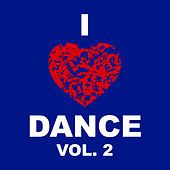 I Love Dance Vol. 2 by Various Artists