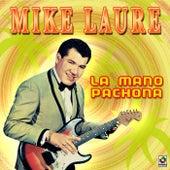 La Mano Pachona by Mike Laure