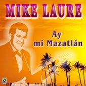 Ay Mi Mazatlan by Mike Laure