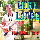 Guadalajara Twist by Mike Laure