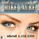 Mirame A Los Ojos by Mike Laure