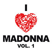 I Love Madonna Vol. 1 by Various Artists