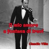 Il mio amore a fontana di trevi by Claudio Villa
