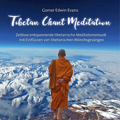 Tibetan Chant Meditation by Gomer Edwin Evans