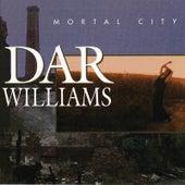 Mortal City by Dar Williams