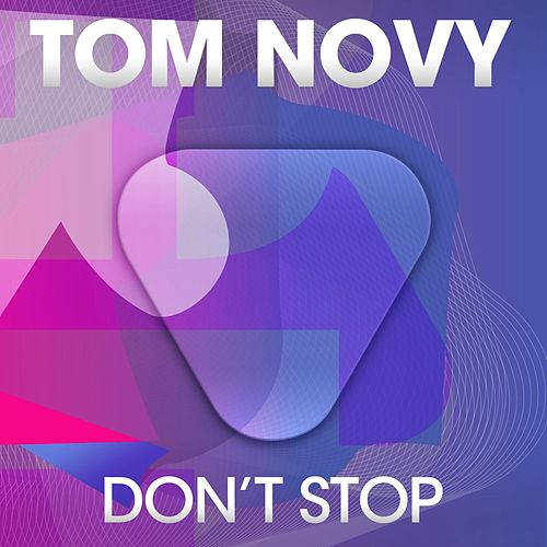 Don't Stop by Tom Novy