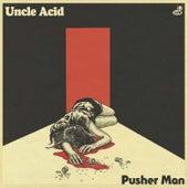 Pusher Man de Uncle Acid & The Deadbeats