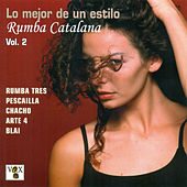 Lo Mejor de un Estilo. Rumba Catalana Vol. 2 de Various Artists