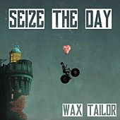 Seize the Day von Wax Tailor