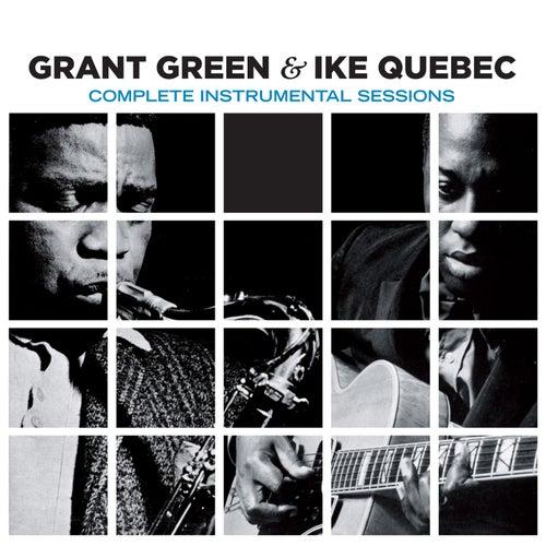 Complete Instrumental Sessions (Bonus Track Version) by Ike Quebec