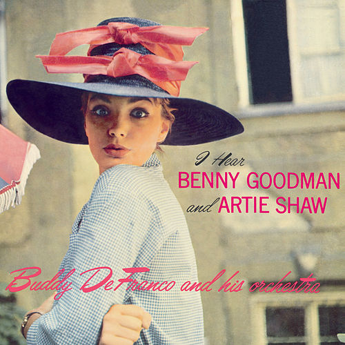 I Hear Benny Goodman & Artie Shaw: The Complete