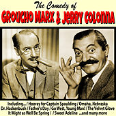 The Comedy of Groucho Marx and Jerry Colonna by Various Artists