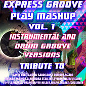 Play Mashup Vol. 1 (Special Instrumental Versions) [Tribute To David Guetta, Meghan Trainor, Tove Lo Etc.] by Express Groove