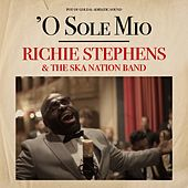 'O sole mio de Richie Stephens and The Ska Nation Band