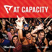 At Capacity (Live at Tipitina's) by Flow Tribe