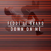 Down On Me by Fedde Le Grand
