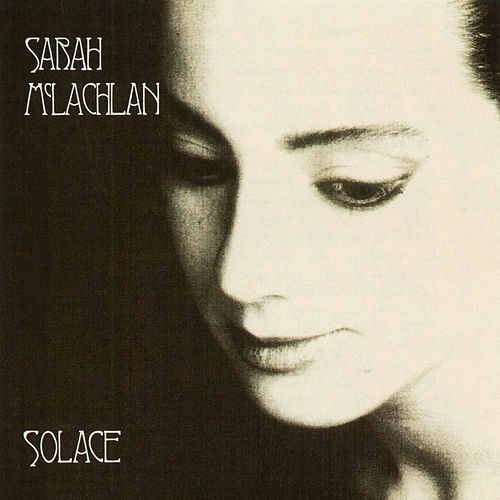 Solace by Sarah McLachlan