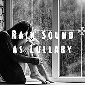 Rain Sound as Lullaby by Various Artists