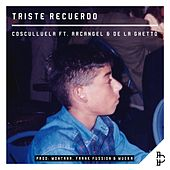 Triste Recuerdo (feat. Arcangel & De La Ghetto) de Cosculluela