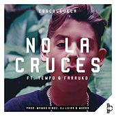 No La Cruces (feat. Tempo & Farruko) by Cosculluela