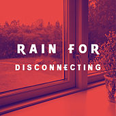 Rain for Disconnecting by Various Artists