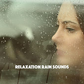 Relaxation Rain Sounds by Various Artists