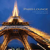 Paris Lounge - Late Nights In The City Of Lights by Jed Smith