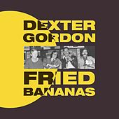 Fried Bananas von Dexter Gordon